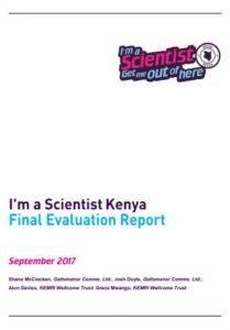 I'm a Scientist Kenya Final Evaluation Report September 2017 Front Cover